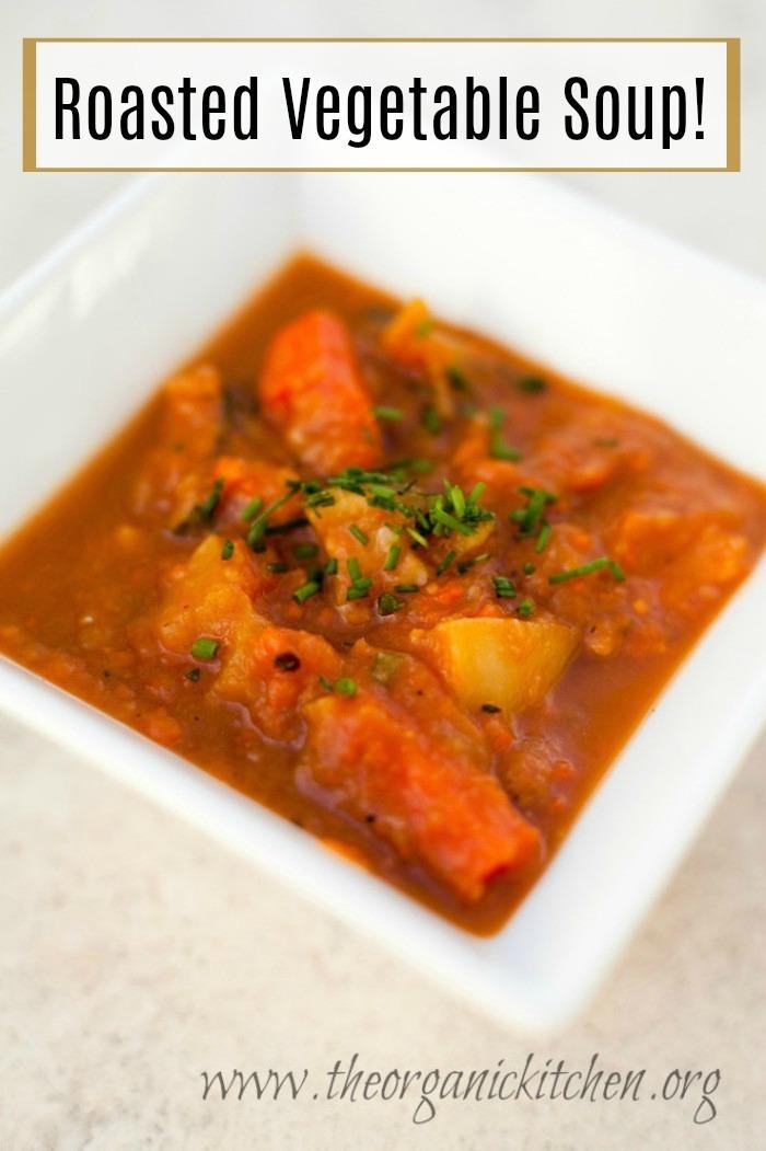 Roasted Vegetable Soup! Paleo/Whole 30