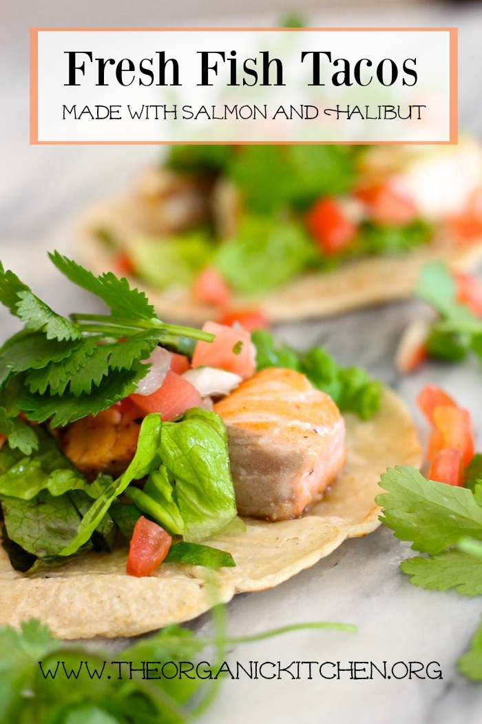 Fresh Fish Tacos ~ made with salmon and halibut!