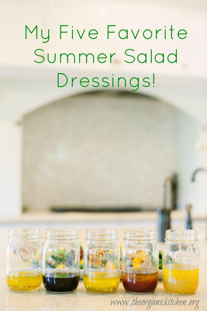 Favorite Summer Salad Dressings!