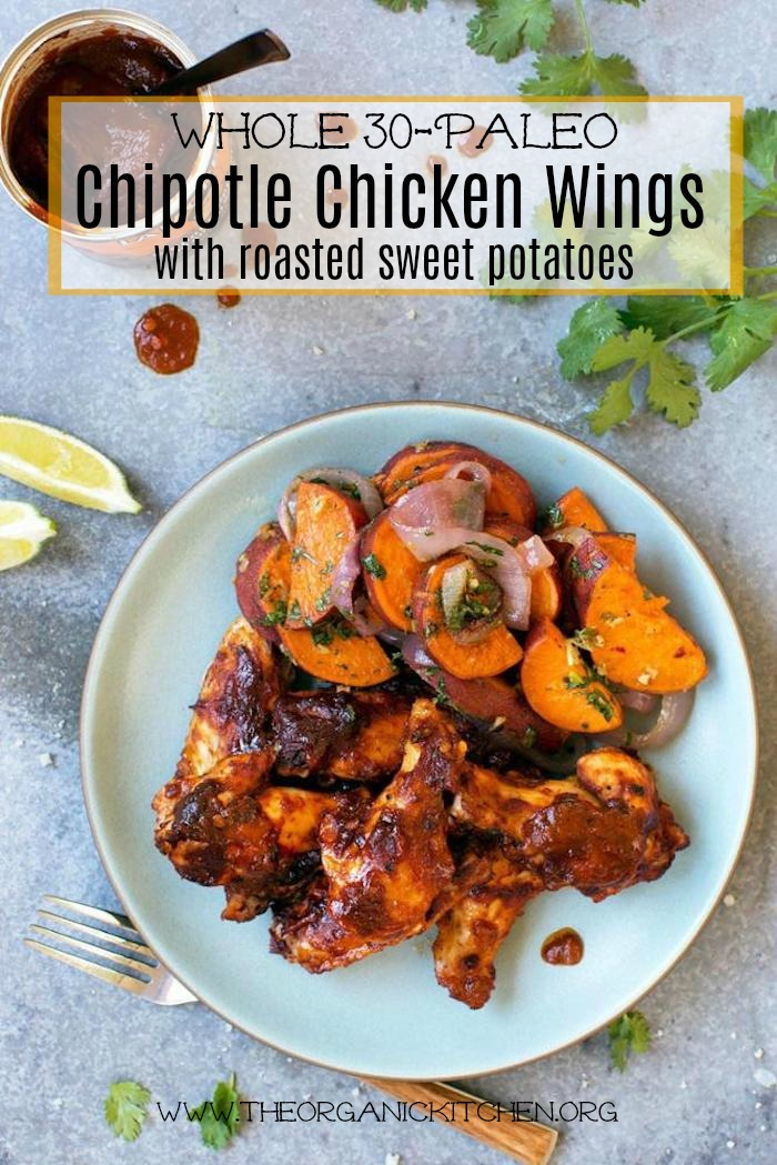 Whole 30-Paleo Chipotle Chicken Wings and Roasted Sweet Potatoes #chipotlechickenwings #whole30 #paleo