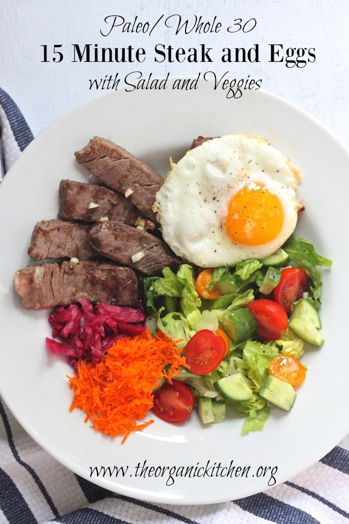 15 Minute Steak And Eggs With Salad Paleo Whole 30 The