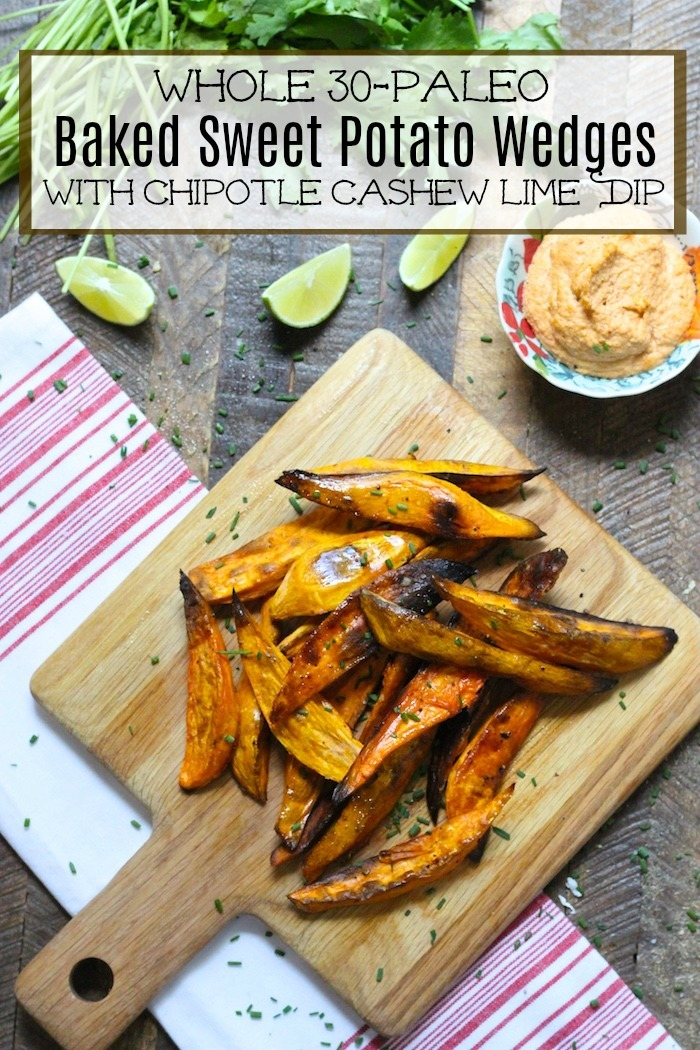Easy Baked Sweet Potato Wedges with Chipotle Cashew Dip! Paleo/Whole 30