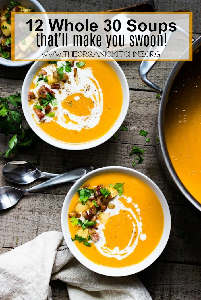 12 Whole 30 Soups That Will Make You Swoon!