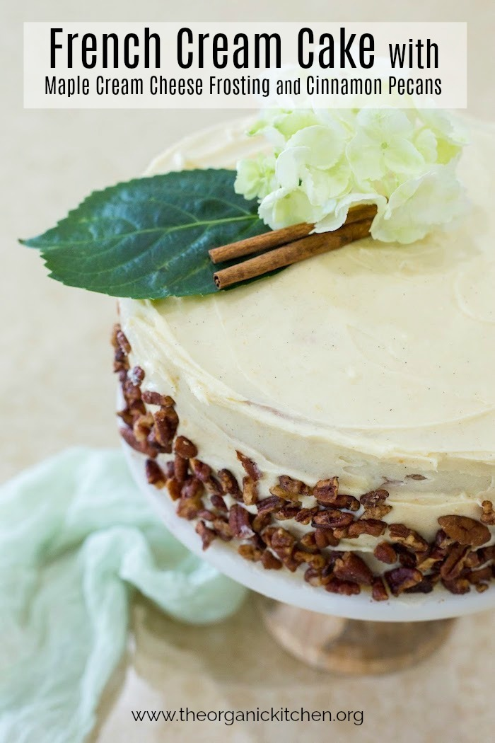 French Cream Cake with Maple Cream Cheese Frosting and Cinnamon Pecans